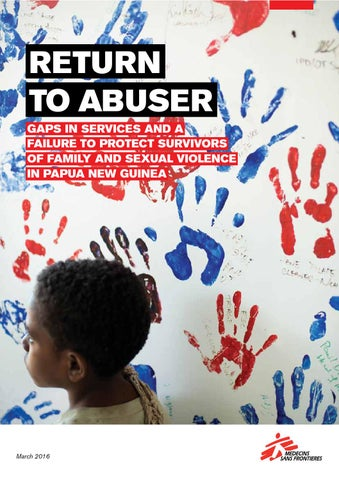 RETURN TO ABUSER GAPS IN SERVICES AND A FAILURE TO PROTECT SURVIVORS OF  FAMILY AND SEXUAL VIOLENCE IN PAPUA NEW GUINEA
