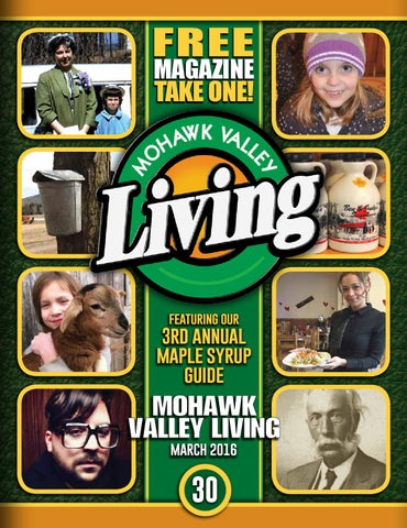 Mohawk Valley Living 30 March 2016 By Mohawk Valley Living Issuu