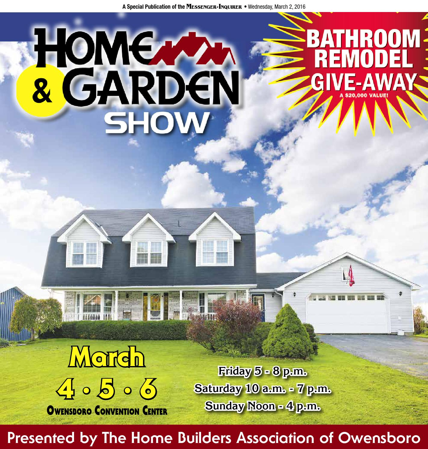 2016 home garden show by messenger inquirer issuu