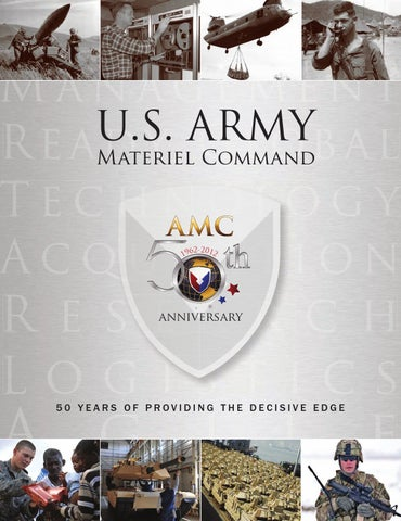 U S  Army Materiel Command: 50 Years of Providing the Decisive Edge