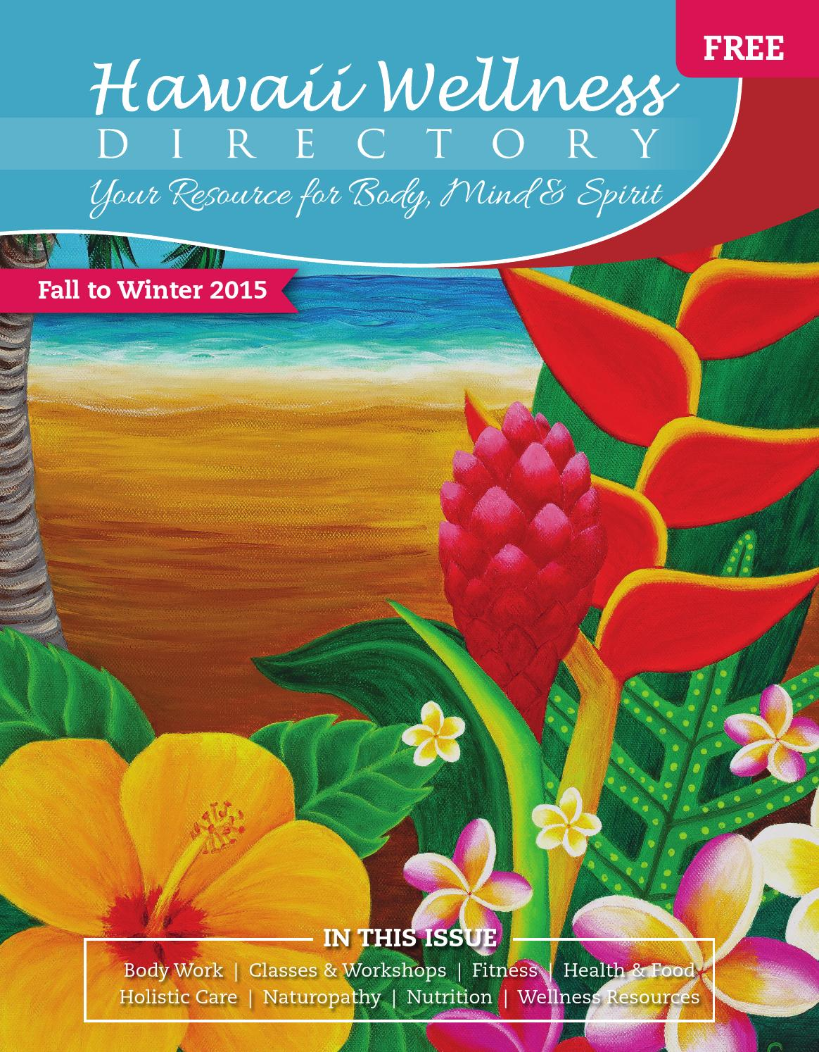 Hawaii Wellness Magazine Fall To Winter 2015 By Chase Nuuhiwa Issuu