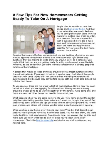 A Few Tips For New Homeowners Getting Ready To Take On A Mortgage People  Plan For Months To Take That Plunge And Buy A New Home. And That Is Just  When They ...