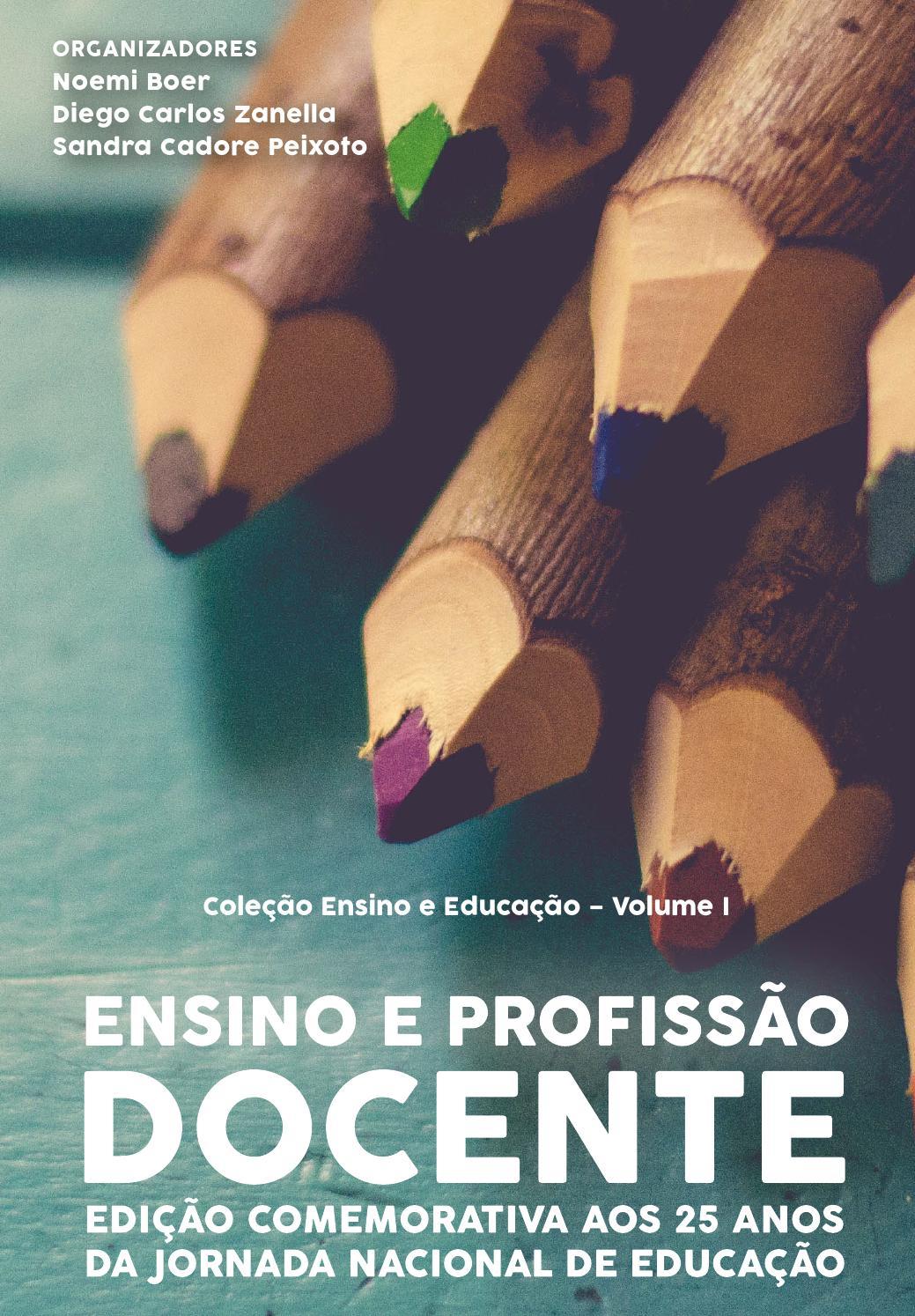 c71b39bbcf0 Ensino e profissão docente - Edição Comemorativa aos 25 anos da Jornada  Nacional de Educação by Editora UNIFRA - issuu