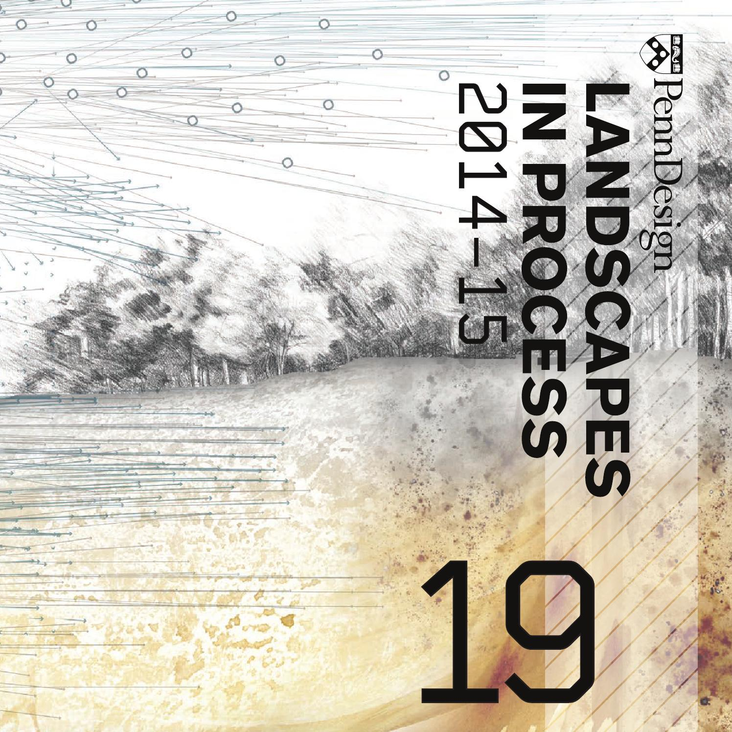 Landscapes In Process Vol 19 By Upenn Landscape Architecture Issuu