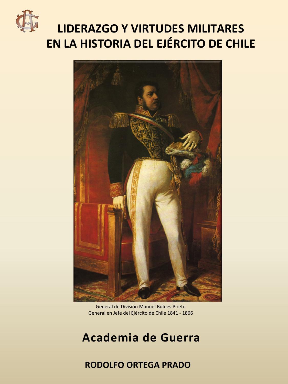 Liderazgo y Virtudes Militares en la Historia del Ejército de Chile ...