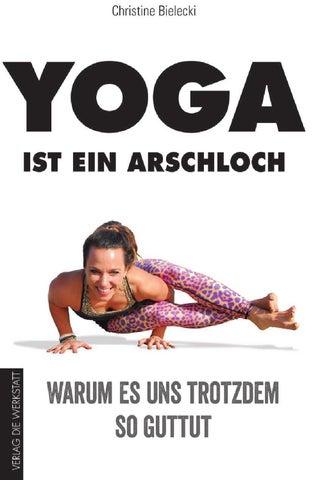 Leseprobe - Yoga ist ein Arschloch by Verlag Die Werkstatt - issuu