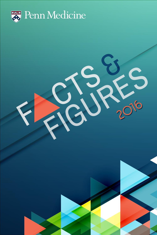 Penn Medicine | Facts & Figures 2016 by Penn Medicine - issuu