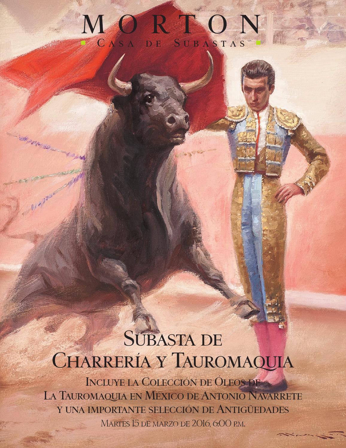 8cabbcaf18dc8 Subasta de Charrería y Tauromaquia by Morton Subastas - issuu