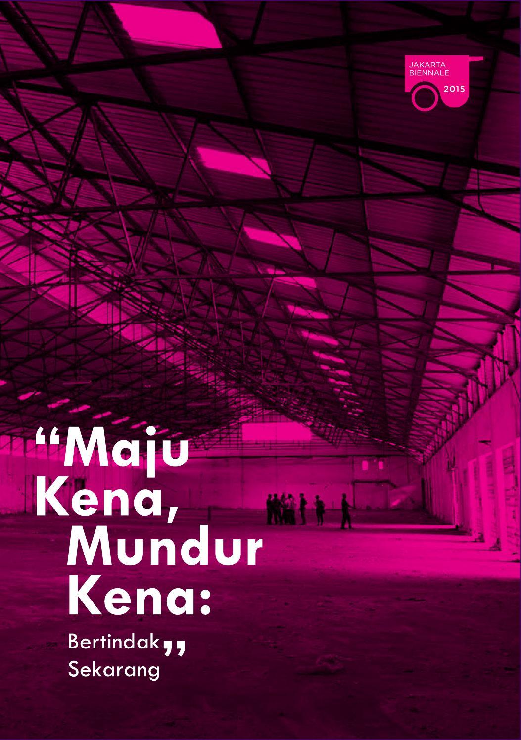 Katalog Jakarta Biennale 2015 Maju Kena Mundur Kena Bertindak