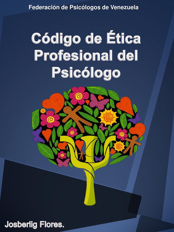 Codigo de etica profesional del psicologo by josberlig for Nombre del sillon de los psicologos