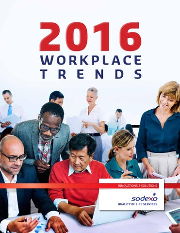 Workplace trends report 2016 by Sodexo Suomi - issuu
