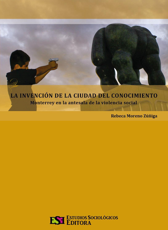 La Invención de la ciudad del conocimiento by Estudios Sociológicos ...