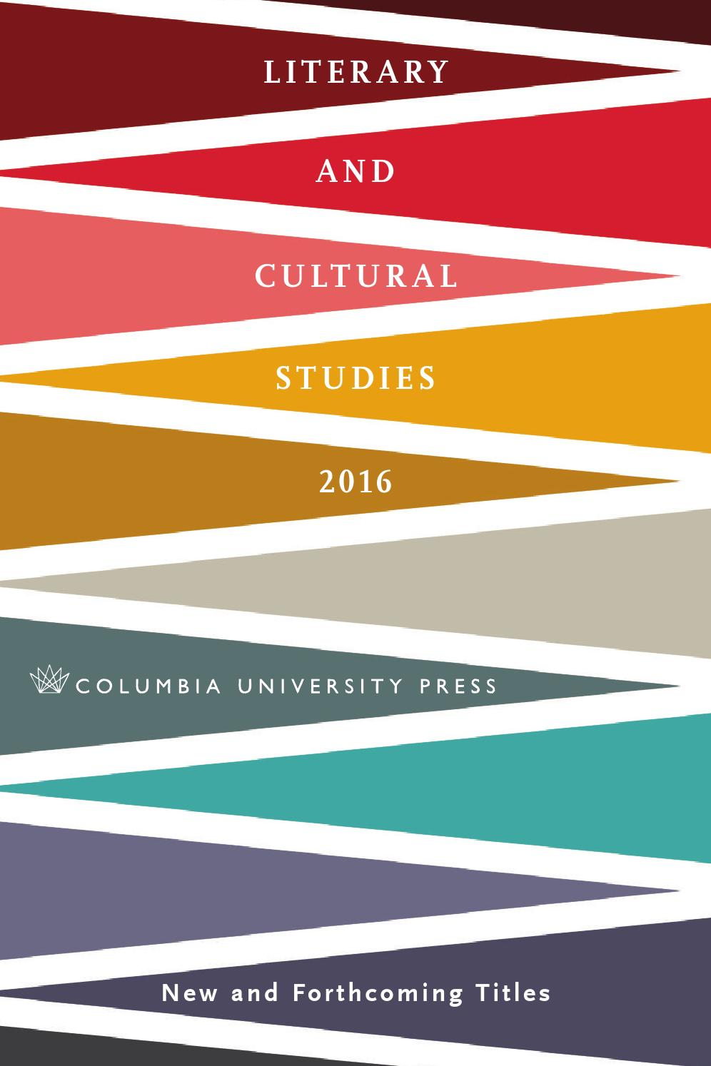 2016 Columbia UP Literary and Cultural Studies Catalog by Columbia  University Press - issuu