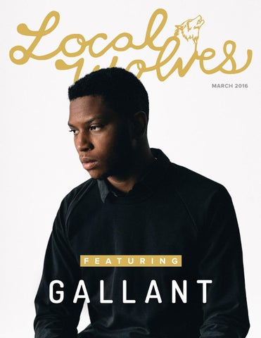 LOCAL WOLVES // ISSUE 35 - GALLANT