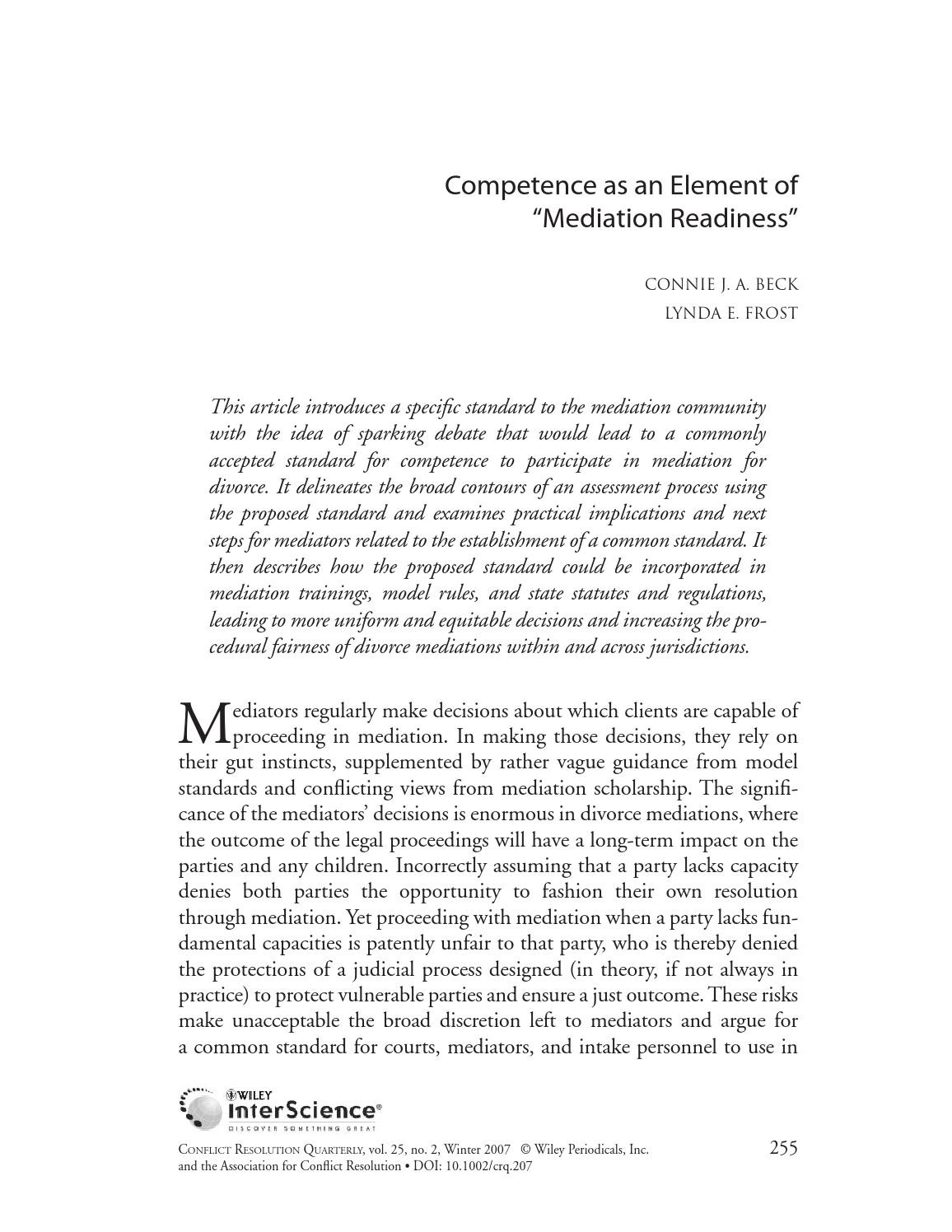 competence of mediator Competence of the mediator numerous schools of thought exist on identifying the competence of a mediator where parties retain mediators to provide an evaluation of the relative strengths and weaknesses of the parties' positions, subject-matter expertise of the issues in dispute becomes a primary aspect in determining competence.