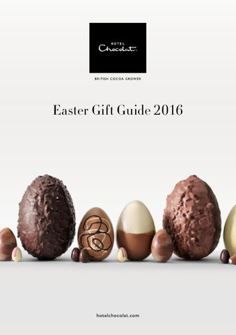 Hotel chocolat easter 2 gift guide 2016 by hotel chocolat issuu page 1 easter gift guide 2016 negle Gallery