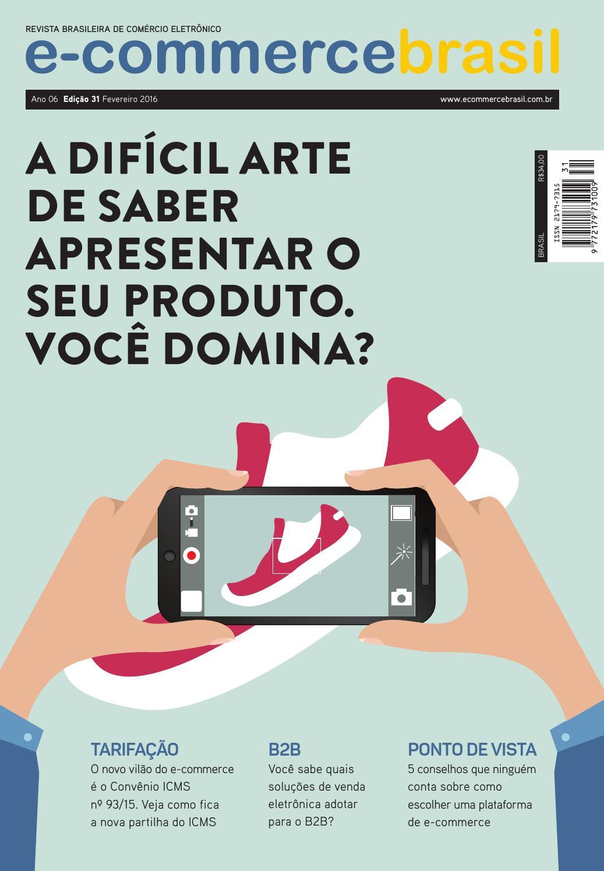 2ef30cb470b Revista E-Commerce Brasil - A difícil arte de saber apresentar o seu  produto. Você domina  by E-Commerce Brasil - issuu