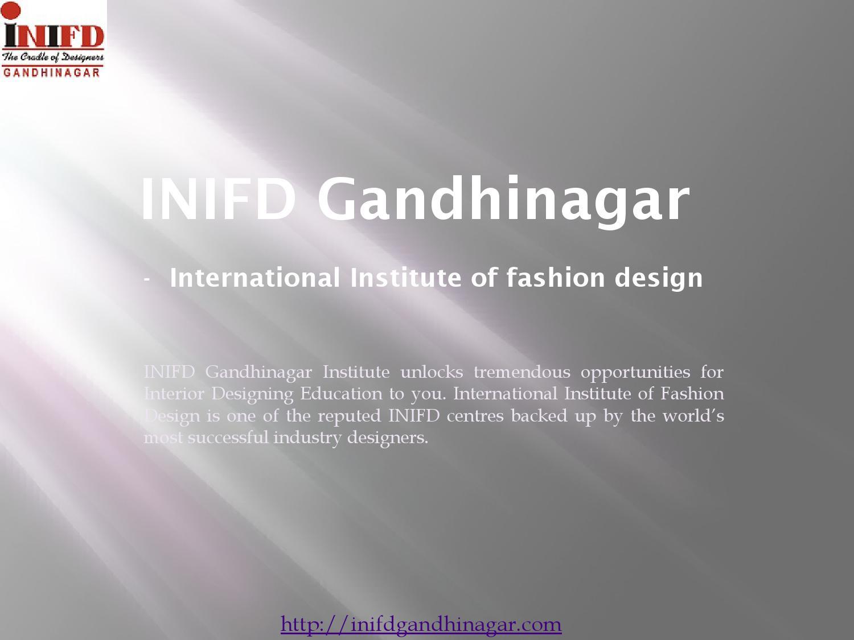 Fashion And Interior Design Institute Gujarat By Inifd Gandhinagar Issuu