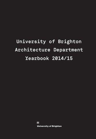 yearbook 2015 by brighton university architecture issuu