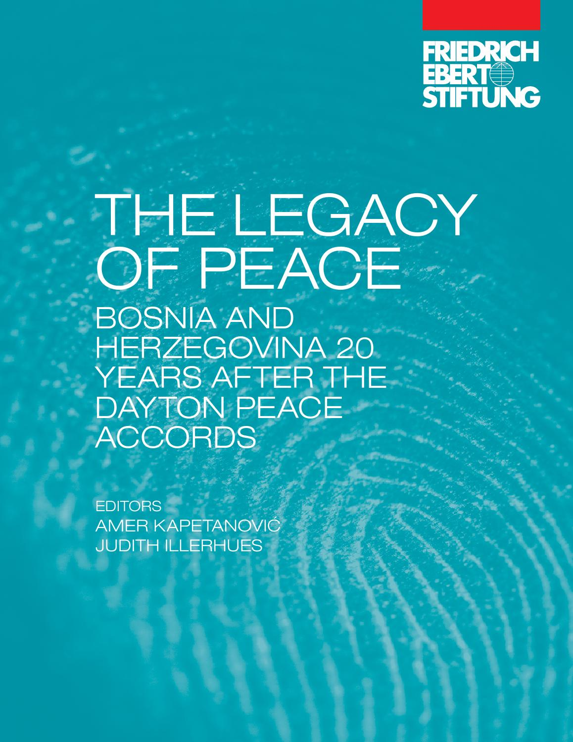 The Legacy Of Peace Bosnia And Herzegovina 20 Years After