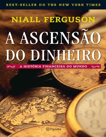 A ascensao do dinheiro niall ferguson by hamilton rodrigues issuu page 1 fandeluxe Images