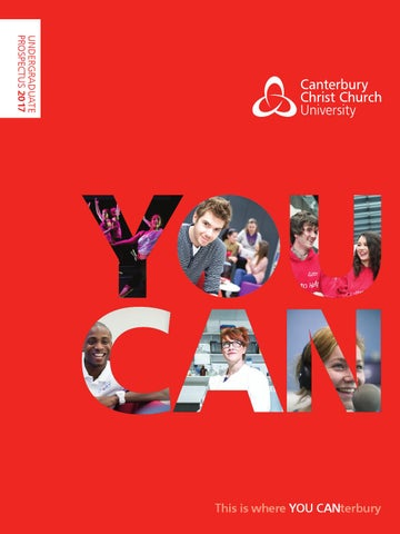 Canterbury Christ Church University 2017 Entry Prospectus by