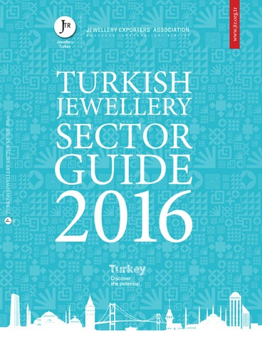 JTR TURKISH JEWELLERY SECTOR GUIDE 2016 by ALTIN DÜNYASI YAYIN GRUBU ... fe54df90e9b