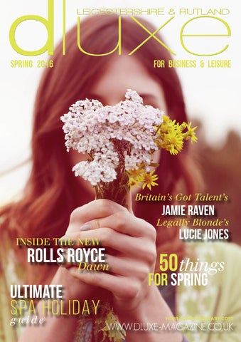 92cb1dedd4067 Dluxe Leicestershire & Rutland Issue 24 Spring 2016 by Fraser ...