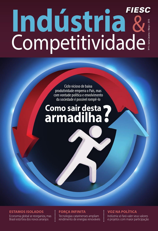 f917cc76a Revista Indústria   Competitividade - FIESC 9° Edição by FIESC Publicações  - issuu