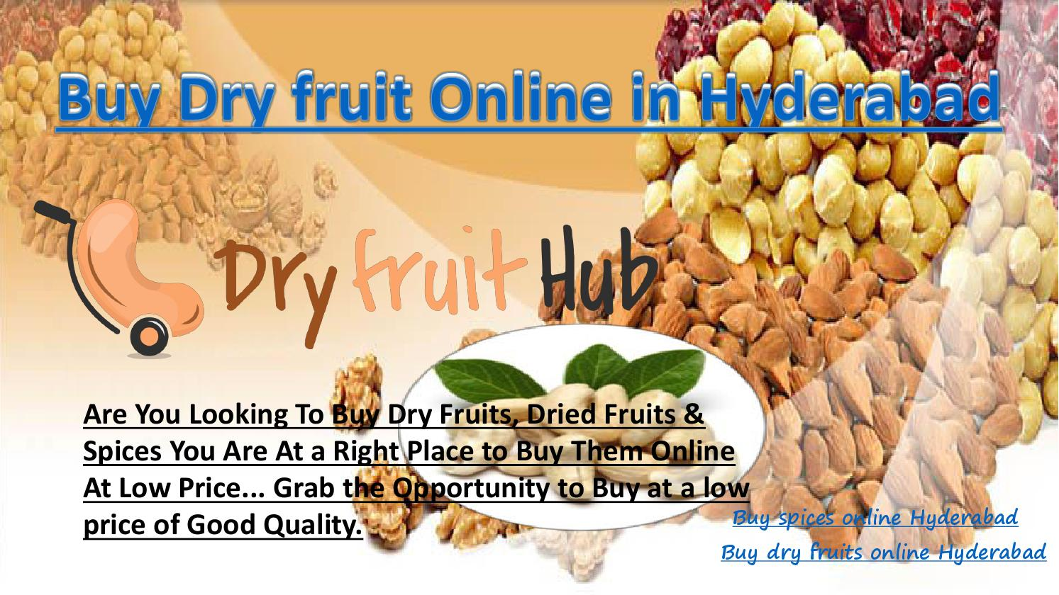 Buy dry fruits online in hyderabad by Dryfruit Hub - issuu