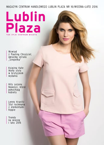 1de2b9f30b0633 Magazyn Lublin Plaza wiosna-lato 2016 by Concept Publishing Polska ...