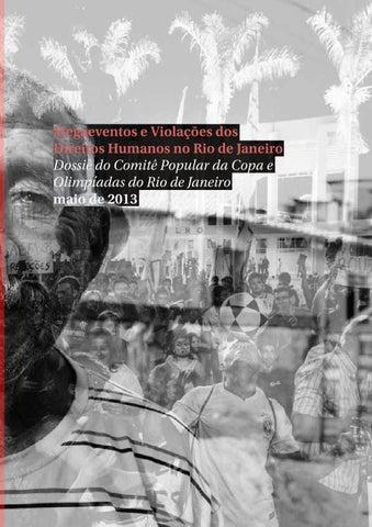 Megaeventos e Violações dos Direitos Humanos no Rio de Janeiro Dossiê do  Comitê Popular da Copa e Olimpíadas do Rio de Janeiro maio de 2013 531e4cc141a70