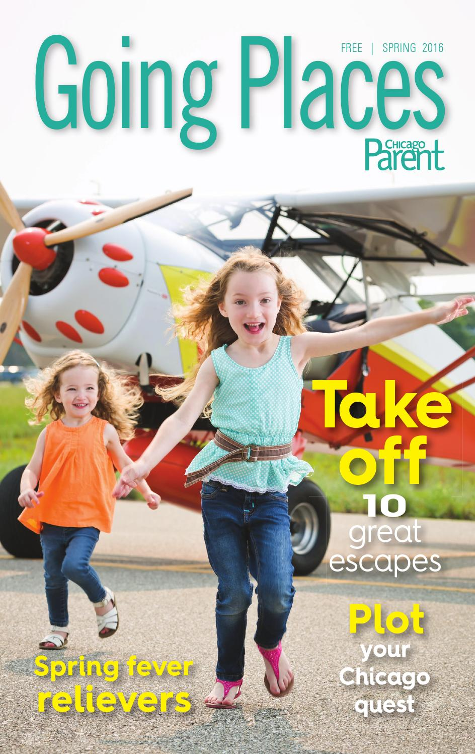 Going Places Spring 2016 by Chicago Parent - issuu