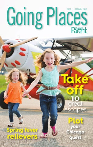 de9f3aaf7e59 Going Places Spring 2016 by Chicago Parent - issuu