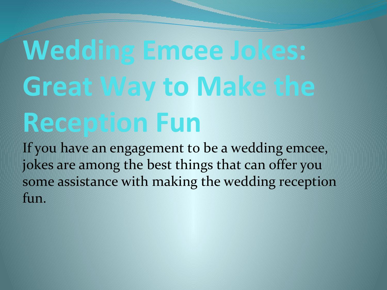 Wedding Emcee Jokes Great Way To Make The Reception Fun By