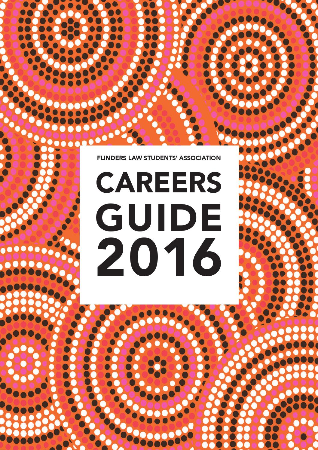 Flinders Law Students' Association Careers Guide 2016 by