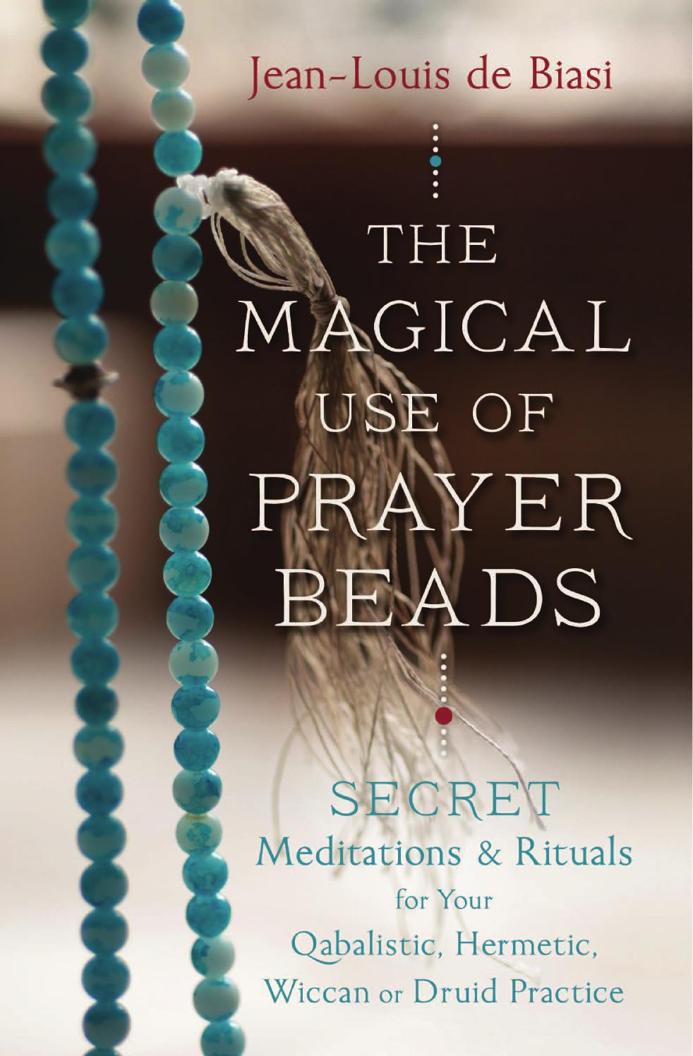 The magical use of prayer beads by jean louis de biasi by the magical use of prayer beads by jean louis de biasi by llewellyn worldwide ltd issuu buycottarizona