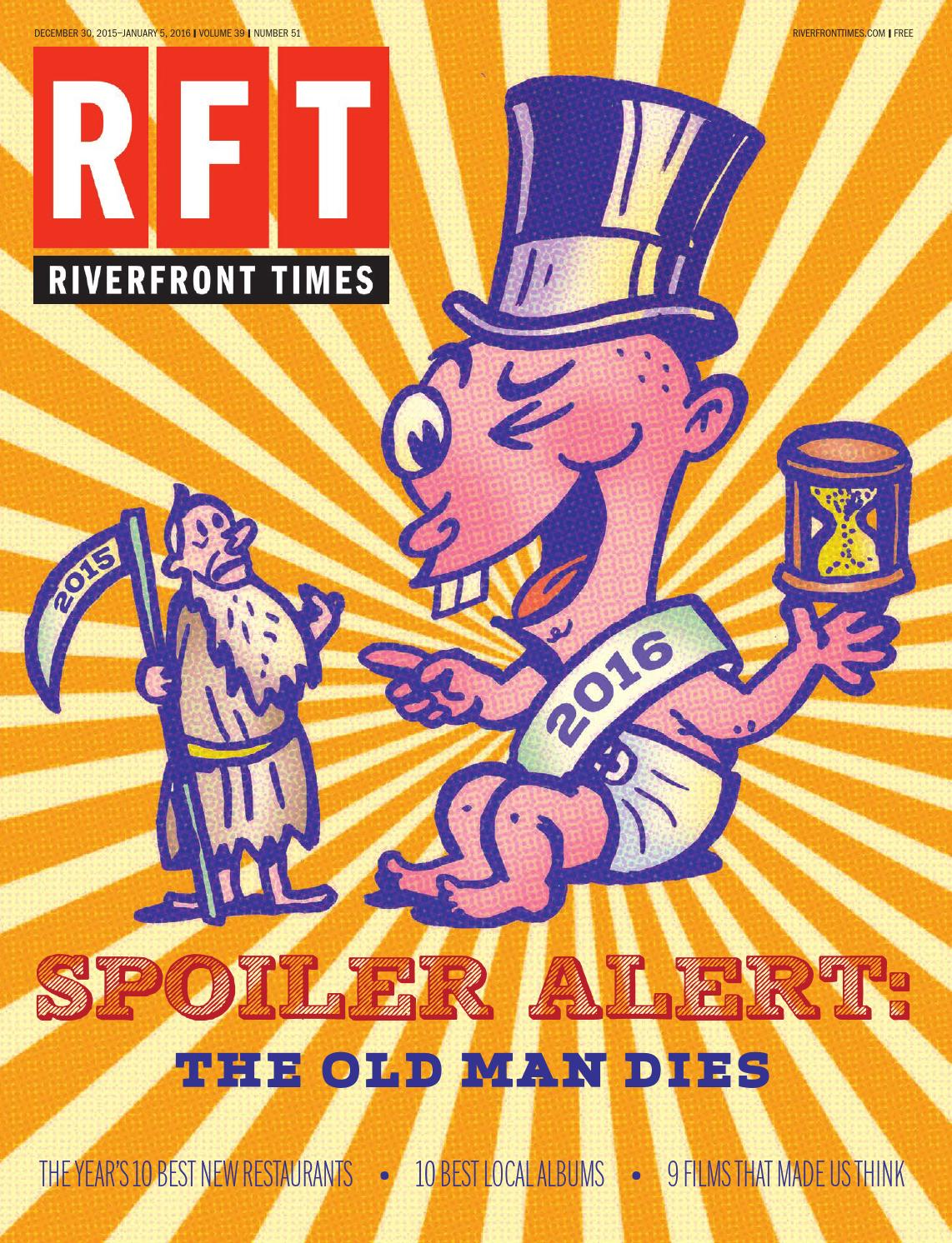 7d1f9f26 Riverfront Times - December 30, 2015 by Euclid Media Group - issuu