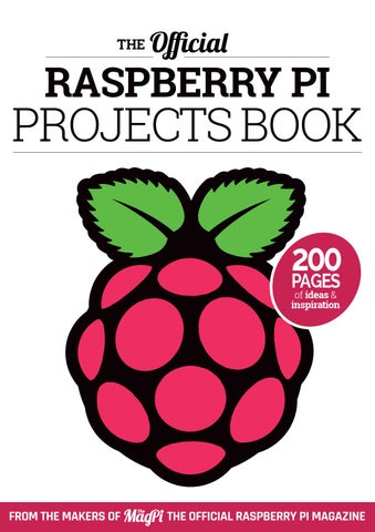 The Official Raspberry Pi Projects Book by Flexibooks - issuu