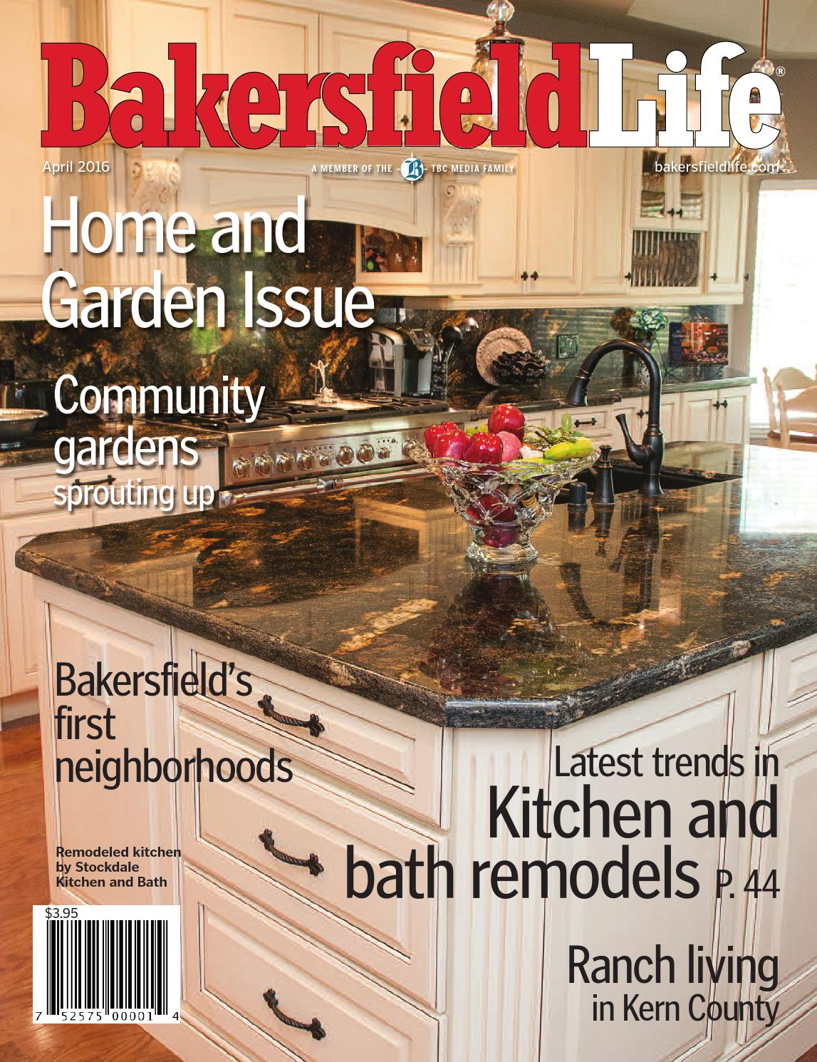 marvelous bakersfield home magazine #5: Bakersfield Life Magazine April 2016 by TBC Media Specialty Publications -  issuu