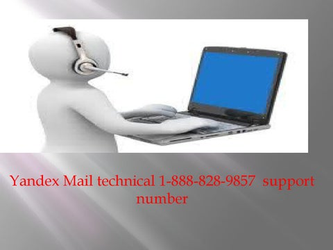 c3312dfe47e Yandex Mail technical 1-888-828-9857 support number