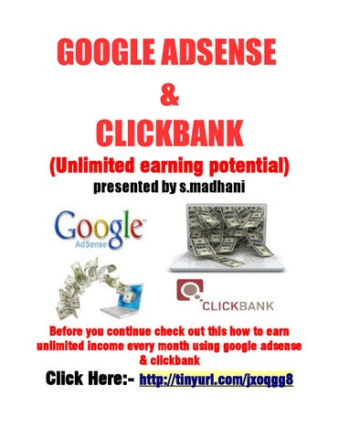 Google Adsense Clickbank Unlimited Earning Potential Presented By S Madhani