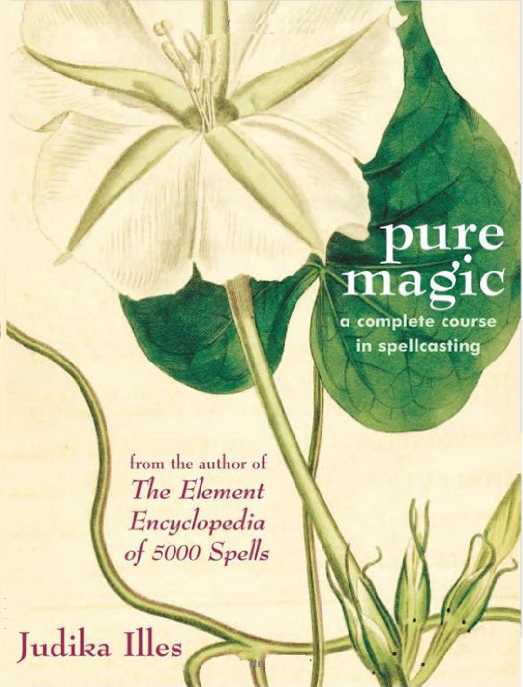 Pure Magic: A Complete Course In Spellcasting by Natt