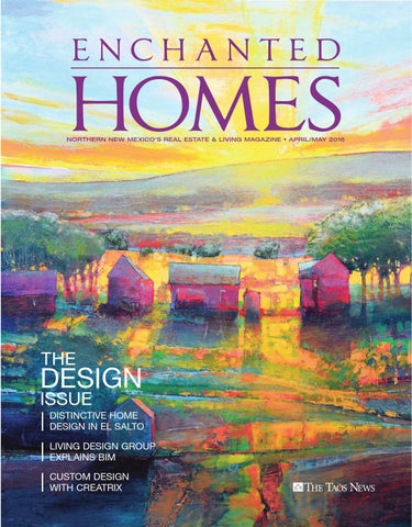 Enchanted homes the design issue by the taos news issuu northern new mexicos real estate living magazine aprilmay 2016 the publicscrutiny Images