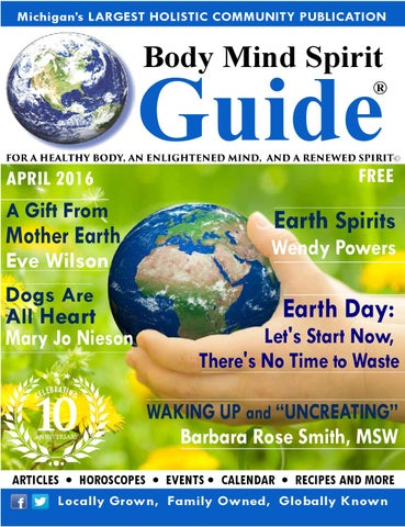 Body Mind Spirit Guide Apr, 2016 by Penny Golden - issuu