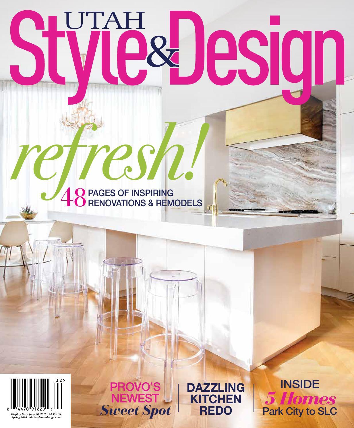 Utah Style & Design Spring 2016 by Utah Style & Design - issuu