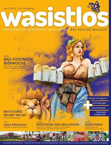 Wasistlos- Das Bad Füssing Magazin April 2016 by remark marketing + ...