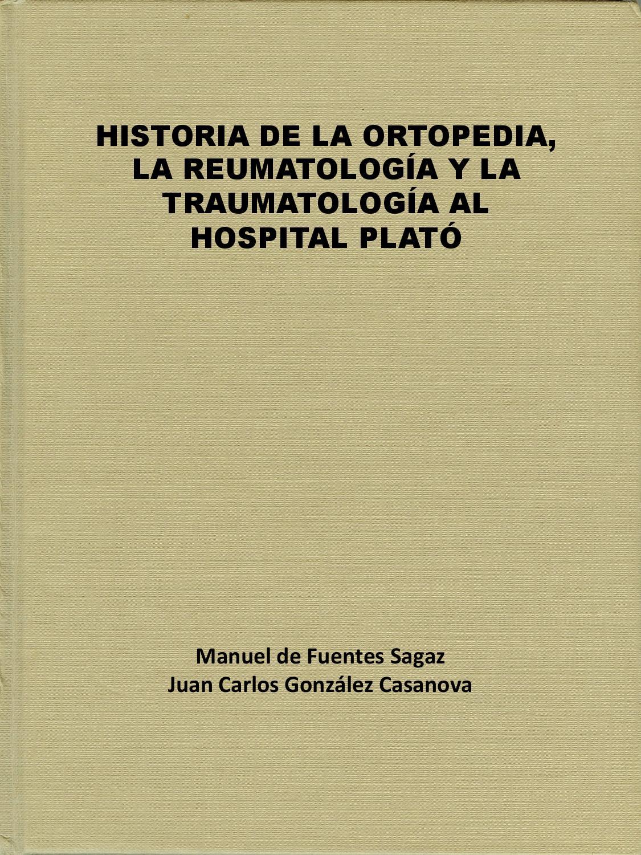 Historia De La Ortopedia La Reumatología Y La Traumatología En Hospital Plató By Hospital Plató Issuu