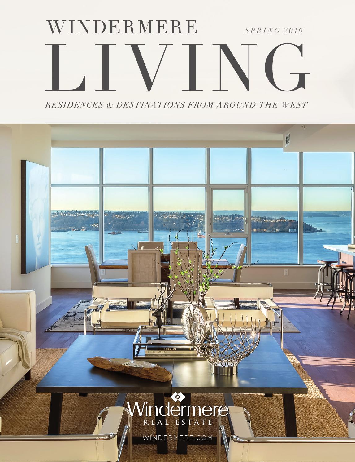 Windermere Living Spring 2016 by Windermere Real Estate - issuu