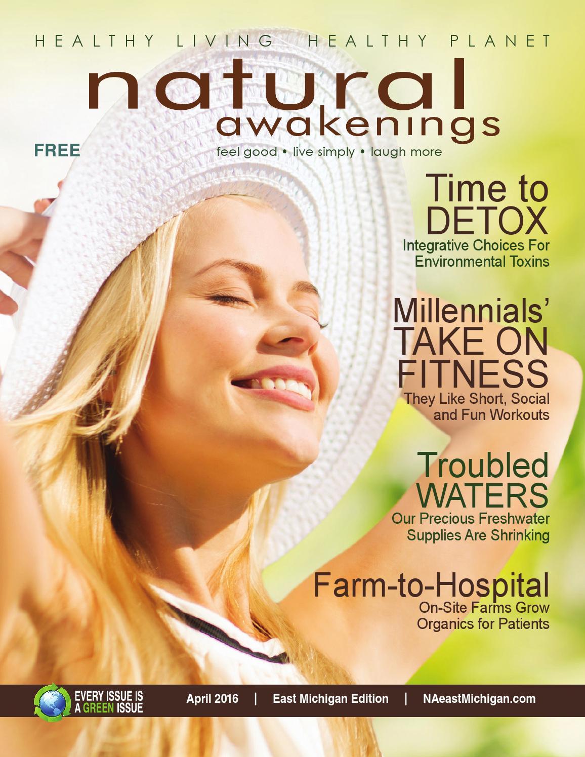 April 2016 Natural Awakenings East Michigan by Natural Awakenings of